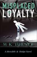 MK Turner - Misplaced Loyalty